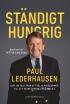 Ständigt hungrig - en hamburgermiljardärs bekännelser