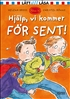 Hjlp, vi kommer fr sent!