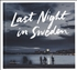 Last night in Sweden (English language edition)