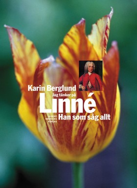 Jag tänker på Linné : han som såg allt av Karin Berglund