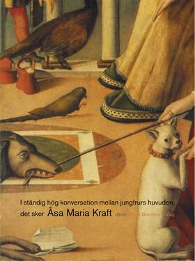 I ständig hög konversation mellan jungfrurs huvuden, det sker av Åsa Maria Kraft