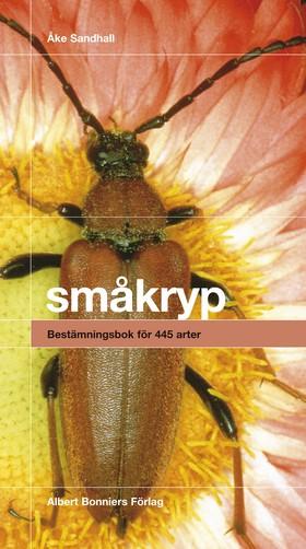 Småkryp : Bestämningsbok för 445 arter av Åke Sandhall