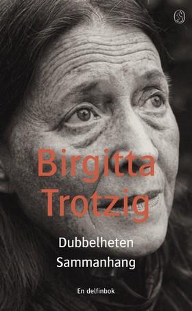 Dubbelheten - Sammanhang av Birgitta Trotzig