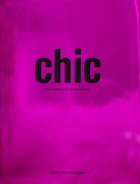 Chic : den kompletta garderoben av Karina Ericsson Wärn