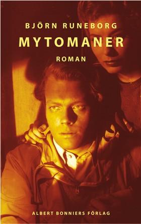 Mytomaner : roman av Björn Runeborg