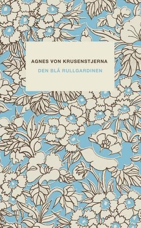 Den blå rullgardinen av Agnes von Krusenstjerna