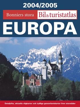 Bonniers stora bil & turistatlas Europa 2004/2005