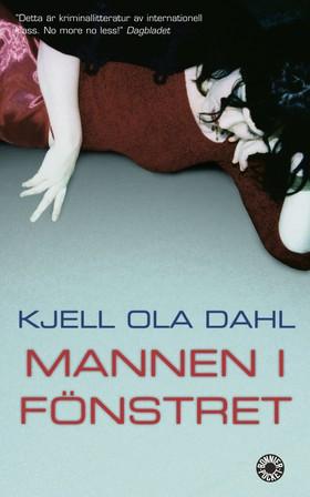 Mannen i fönstret av Kjell Ola Dahl