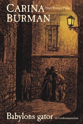 Babylons gator : ett London mysterium av Carina Burman