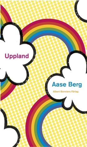 Uppland : dikter av Aase Berg