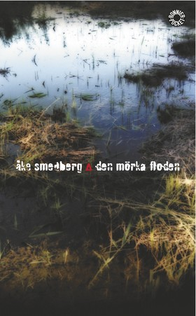 Den mörka floden : kriminalroman av Åke Smedberg
