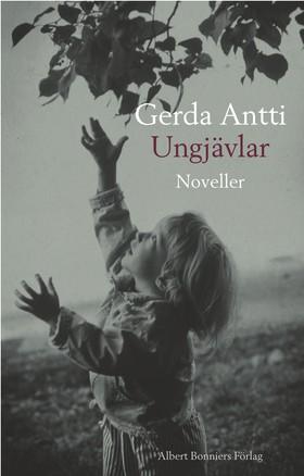 Ungjävlar av Gerda Antti