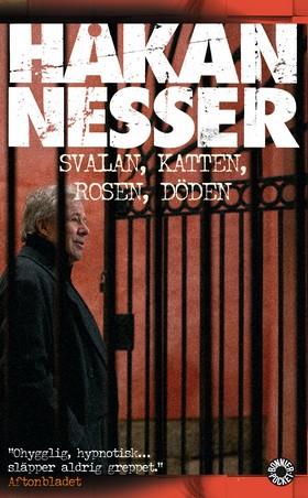 Svalan, katten, rosen, döden av Håkan Nesser