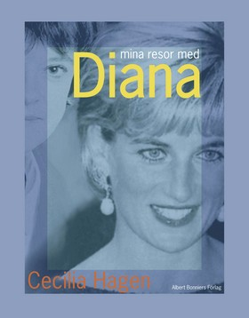 Mina resor med Diana av Cecilia Hagen
