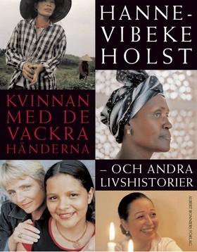 Kvinnan med de vackra händerna av Hanne-Vibeke Holst