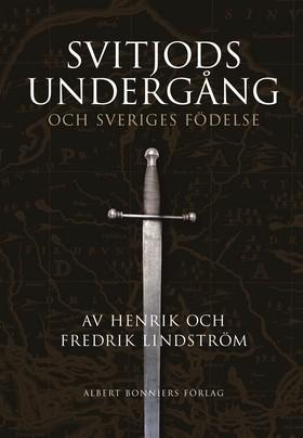 Svitjods undergång och Sveriges födelse
