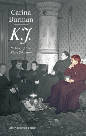 K.J. : en biografi över Klara Johanson av Carina Burman