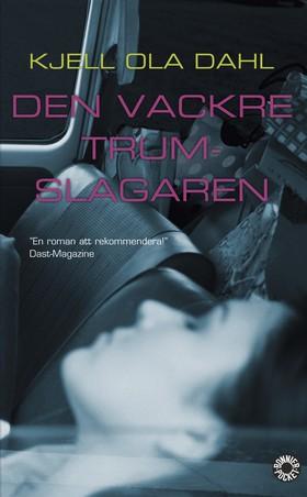 Den vackre trumslagaren : kriminalroman av Kjell Ola Dahl