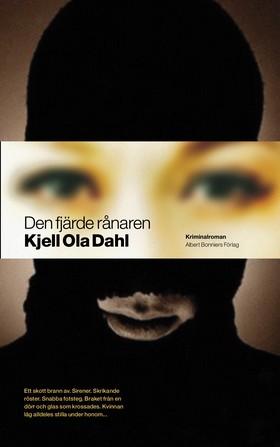 Den fjärde rånaren : kriminalroman av Kjell Ola Dahl