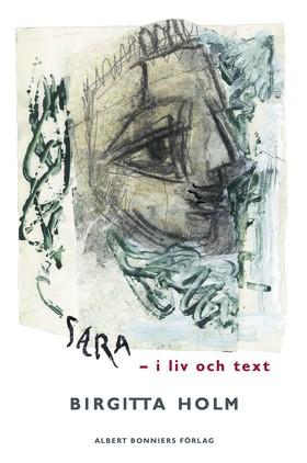 Sara : i liv och text av Birgitta Holm