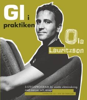 GI i praktiken : 3-stegsprogram för snabb viktminskning med menyer och recept av Ola Lauritzson