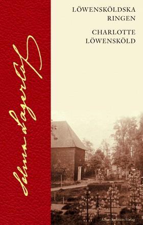 Löwensköldska ringen ; Charlotte Löwensköld av Selma Lagerlöf