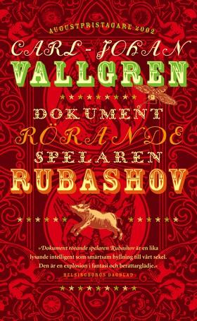 Dokument rörande spelaren Rubashov : roman av Carl-Johan Vallgren
