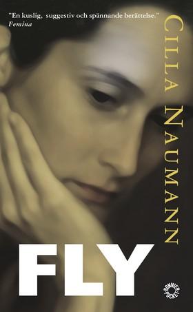 Fly : roman av Cilla Naumann