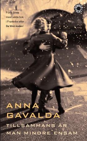 Tillsammans är man mindre ensam av Anna Gavalda