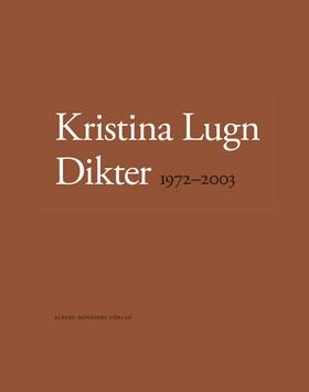 Dikter 1972-2003 av Kristina Lugn