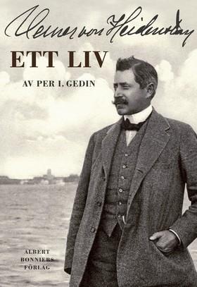 Verner von Heidenstam : ett liv av Per I. Gedin