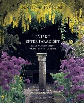 På jakt efter paradiset bland världens mest fantastiska trädgårdar