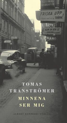 Minnena ser mig av Tomas Tranströmer