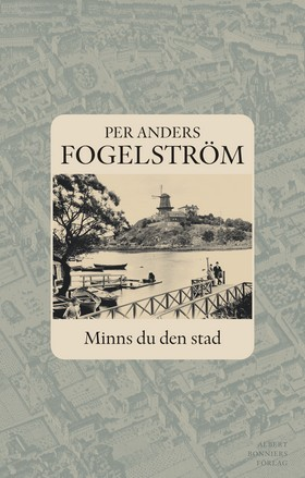 Minns du den stad av Per Anders Fogelström