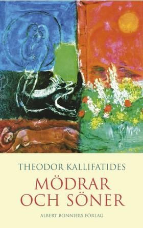Mödrar och söner av Theodor Kallifatides