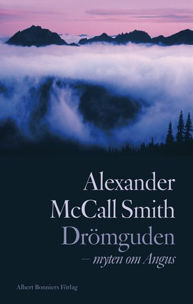 Drömguden : myten om Angus av Alexander McCall Smith