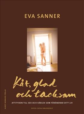 Kåt, glad och tacksam av Eva Sanner