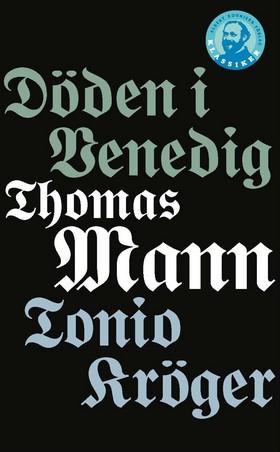 Döden i Venedig / Tonio Kröger av Thomas Mann