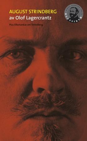 August Strindberg / Eftertankar om Strindberg av Olof Lagercrantz