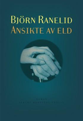 Ansikte av eld av Björn Ranelid