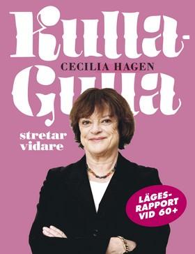 Kulla-Gulla stretar vidare : lägesrapport vid 60+ av Cecilia Hagen