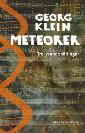 Meteorer : tre lysande särlingar av Georg Klein