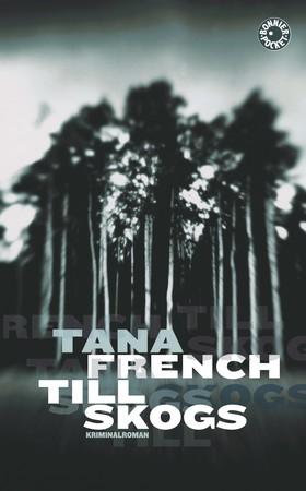 Till skogs av Tana French