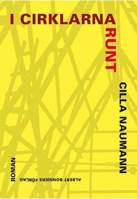 I cirklarna runt av Cilla Naumann
