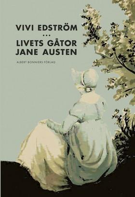 Livets gåtor : Jane Austen av Vivi Edström
