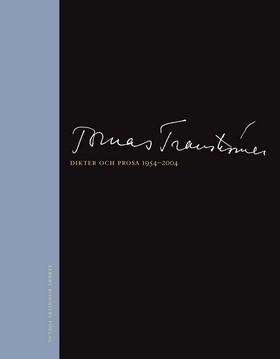 Dikter och prosa 1954-2004 av Tomas Tranströmer
