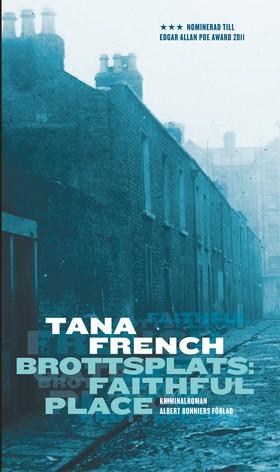 Brottsplats: Faithful Place av Tana French