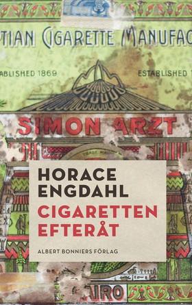 Cigaretten efteråt av Horace Engdahl