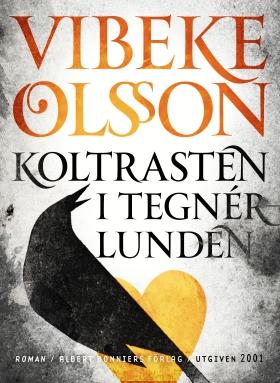 E-bok Koltrasten i Tegnérlunden av Vibeke Olsson