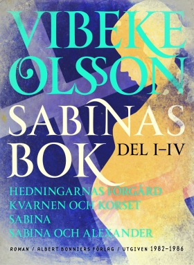E-bok Sabinas bok : Hedningarnas förgård ; Kvarnen och korset ; Sabina ; Sabina och Alexander av Vibeke Olsson